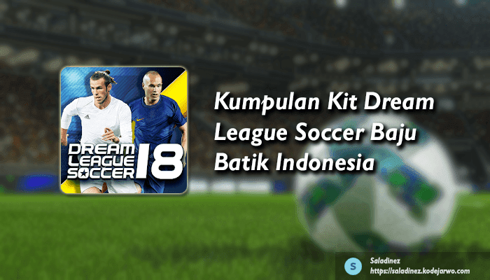 Kumpulan Kit Dream League Soccer Baju Batik Indonesia