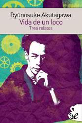 Libros gratis Vida de un loco Tres relatos para descargar en pdf completo