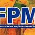 FPM-VEJA QUANTO O SEU MUNICÍPIO ARRECADOU-FUNDO DE PARTICIPAÇÃO