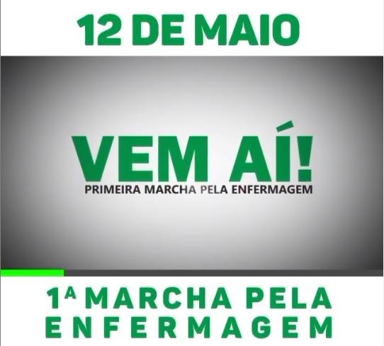 12 DE MAIO - 1ª MARCHA PELA ENFERMAGEM