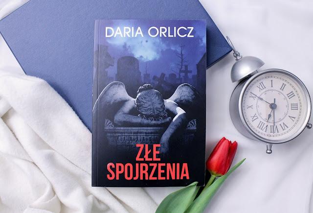 """""""Złe spojrzenia"""" Daria Orlicz"""