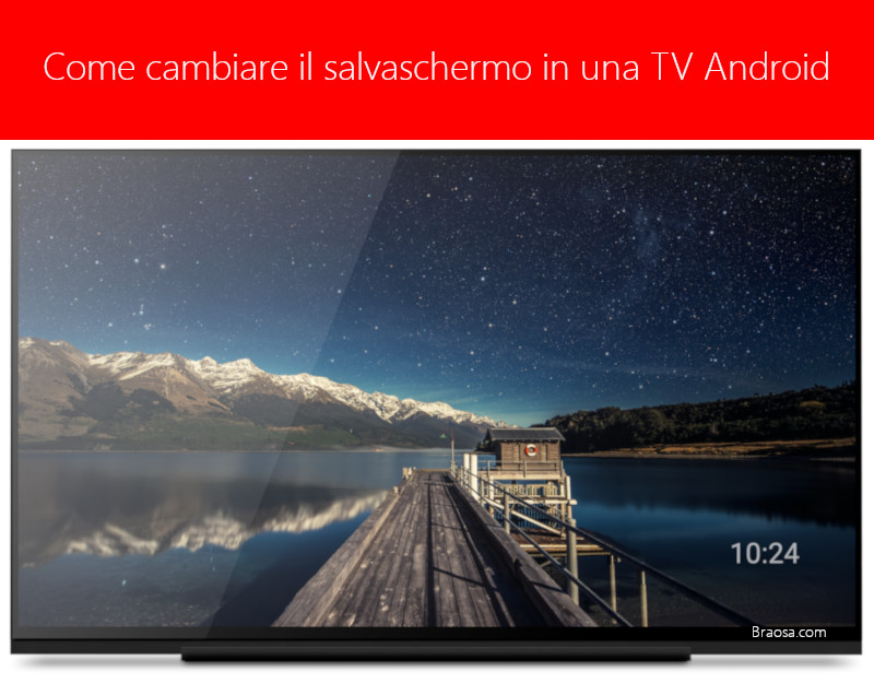 Come cambiare il salvaschermo screensaver in una TV Android