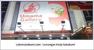 Lowongan Kerja Umama Gallery Sukabumi Terbaru