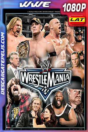 WWE Wrestlemania 22 Full HD 1080p Latino – Ingles