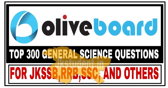 OliveBoard Top 300 Solved General Science Questions For JKSSB,RRB,SSC And Other Exams