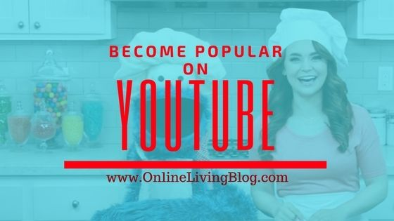 How to Become Popular on YouTube - 7 Steps to Becoming Famous
