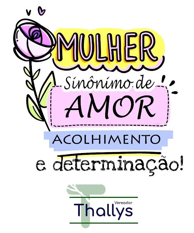 Vereador Thallys Bruno: 8 de março dia internacional da mulher