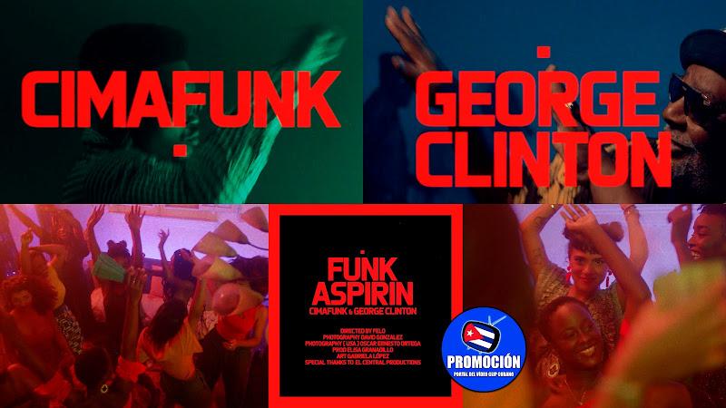 Cimafunk & George Clinton - ¨Funk Aspirin¨ - Videoclip - Director: Felo. Portal Del Vídeo Clip Cubano. Música cubana. Funk music. Cuba.