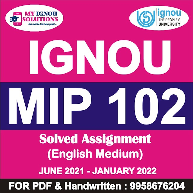 MIP 102 Solved Assignment 2021-22