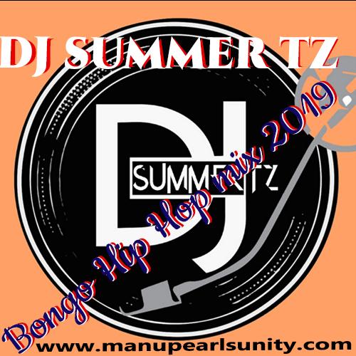 Dj Summer tz - Bongo Hip Hop mix 2019 Download ~ Manupearls Unity