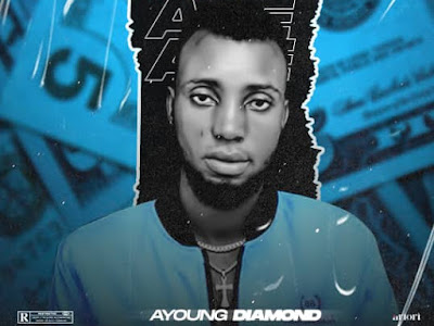 DOWNLOAD MP3: Ayoung Diamond – Aje