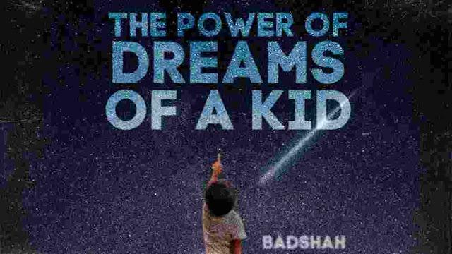The Power of Dreams of a Kid Lyrics English - Badshah