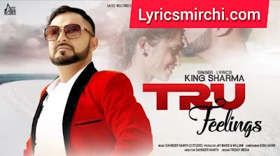 Tru Feelings Song Lyrics | King Sharma | Latest Punjabi Songs 2020