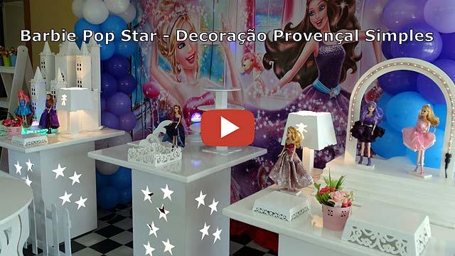 Vídeo decoração de aniversário Barbie Pop Star provençal simples