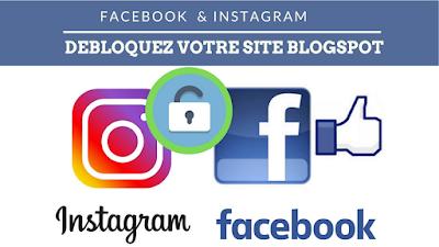 Débloquer site blogspot sur Facebook et Instagram