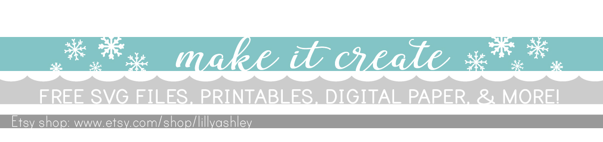 Make it Create...Free Cut Files and Printables