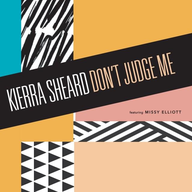 Audio: Kierra Sheard –Don't Judge Me ft Missy Elliott