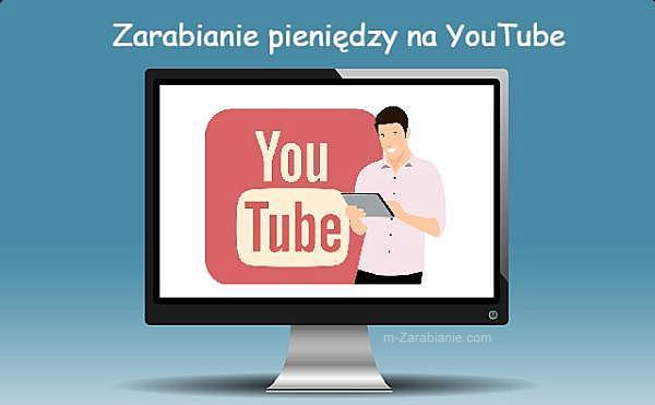 Zarabianie pieniędzy na YouTube.