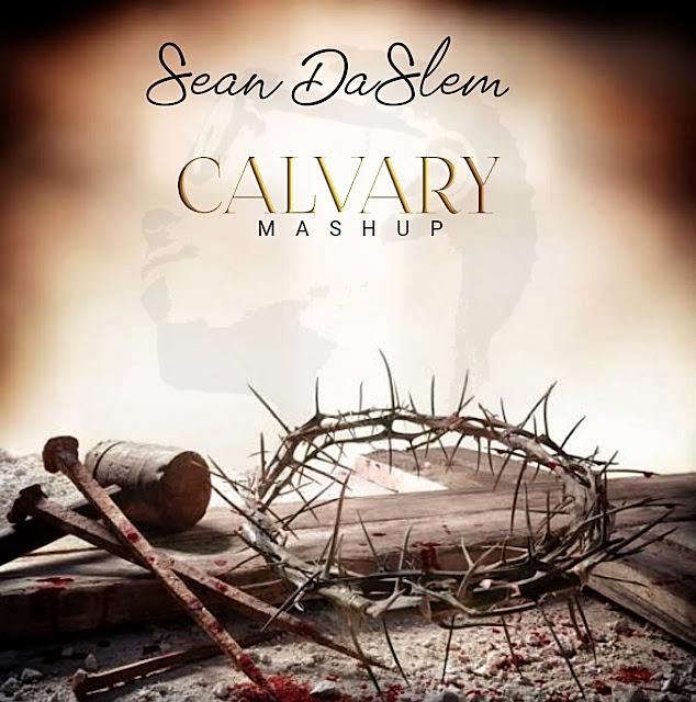 Audio: Sean Daslem – Calvary (Mashup)