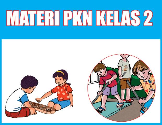 Materi PKn Kelas 2 SD/MI Semester 1/2 Lengkap