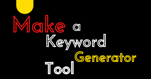 Keyword Generator Viral Script For Blogger (Free Download)