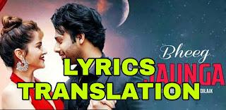 Bheeg Jaunga Lyrics in English | With Translation | – Stebin Ben