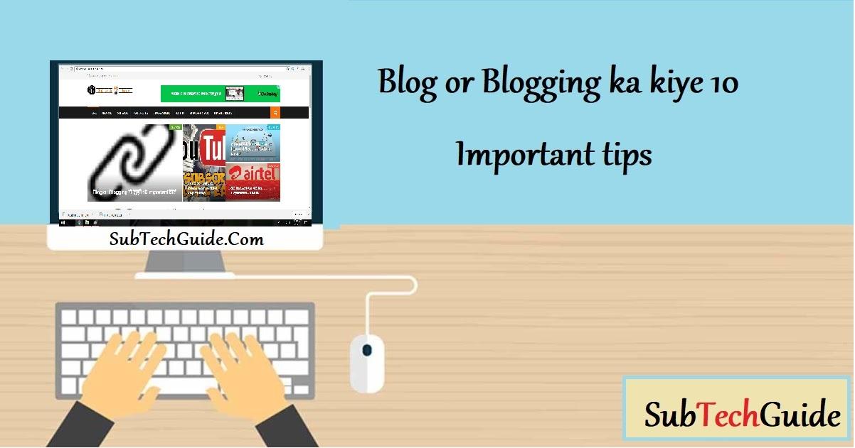 Blog or Blogging से जुड़ी 10 Important बातें
