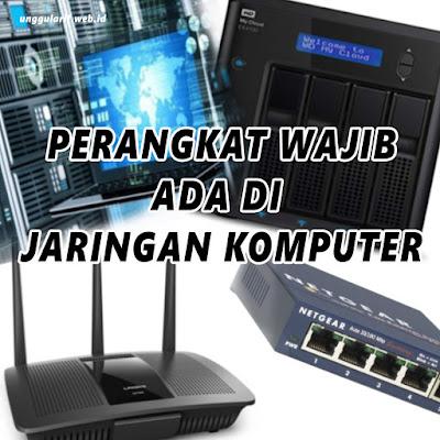 8 Perangkat Wajib Ada di Jaringan Komputer