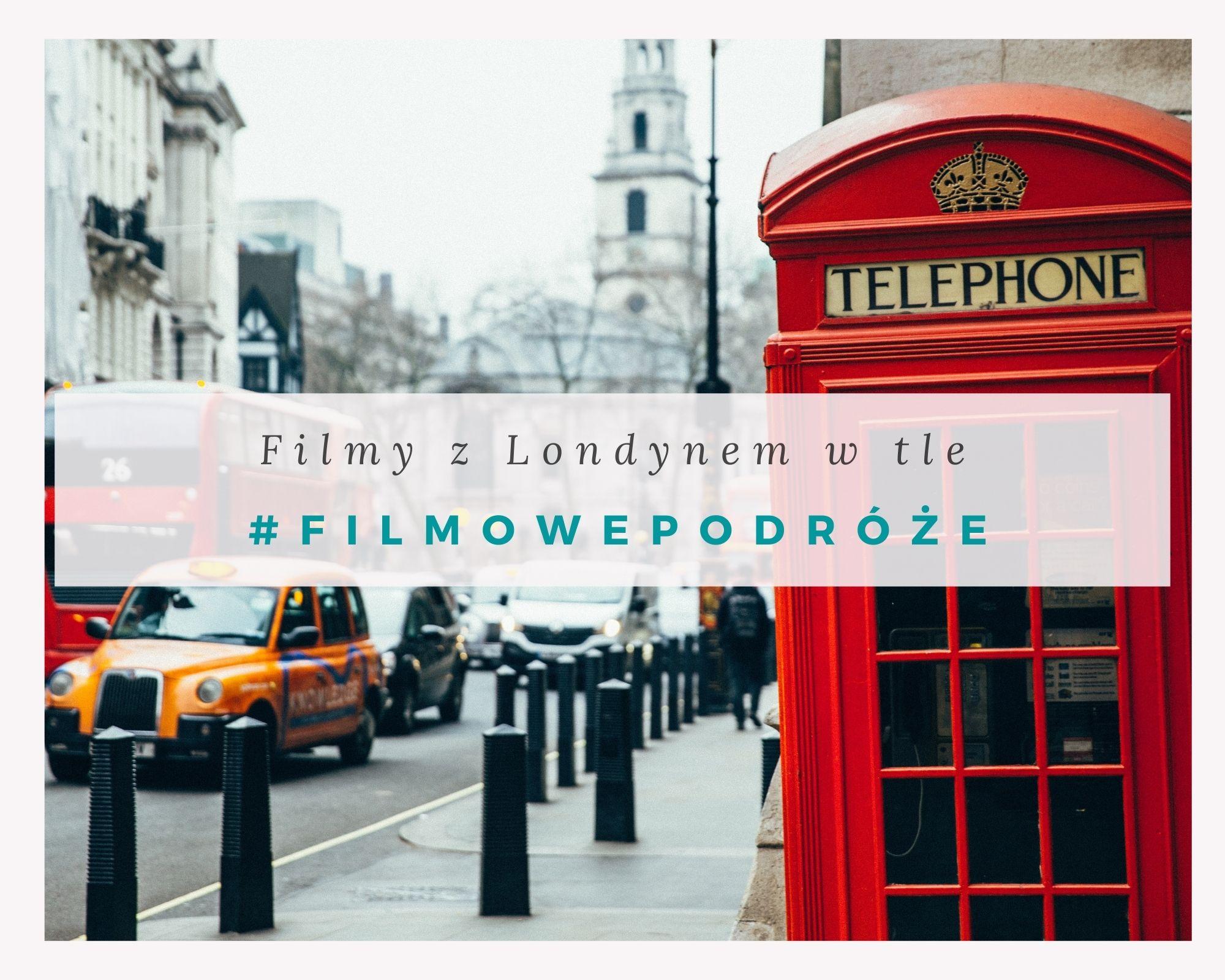 9 filmów z Londynem w tle, które warto zobaczyć! #filmowepodróże