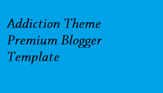 Addiction Theme Premium Blogger Template