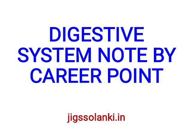 DIGESTIVE SYSTEM NOTE BY CAREER POINT