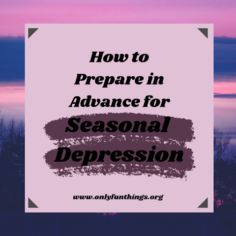 3 Tips to Help You BEFORE Seasonal Depression Begins