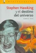 Stephen Hawking y el destino del universo / Rubén H. Ríos.
