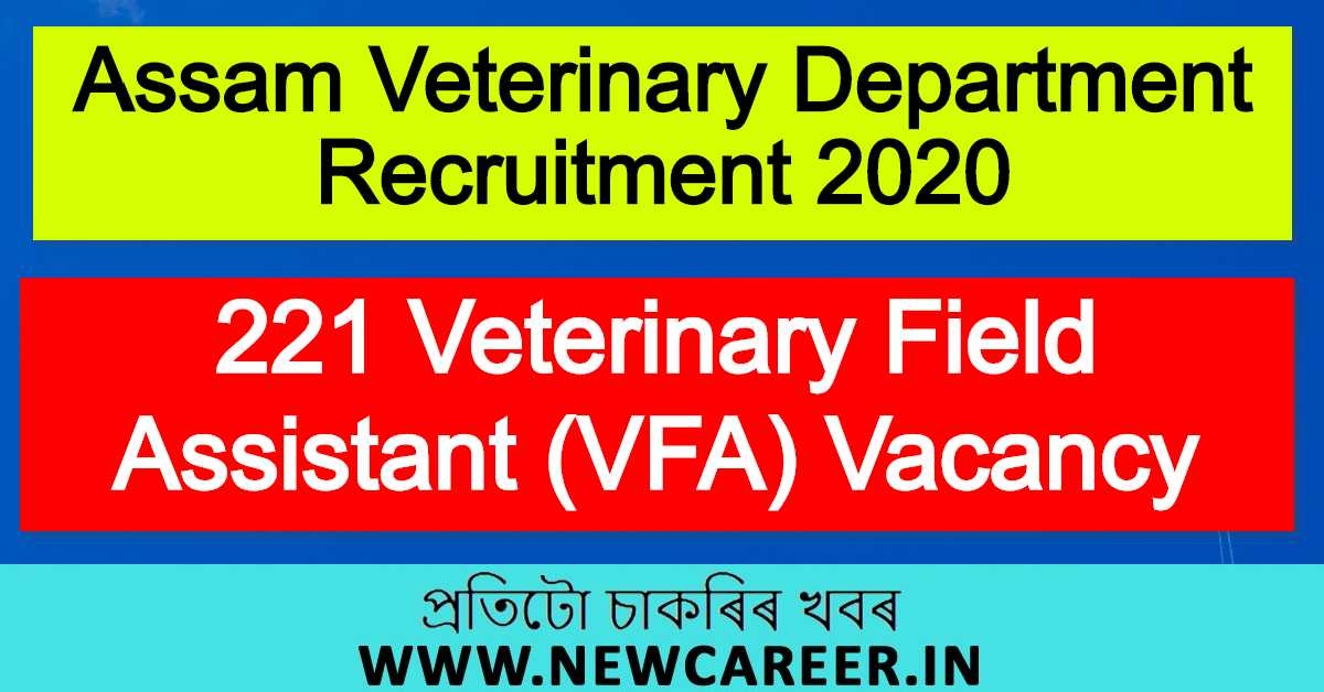 Assam Veterinary Department Recruitment 2020 : Apply For 221 Veterinary Field Assistant (VFA) Vacancy