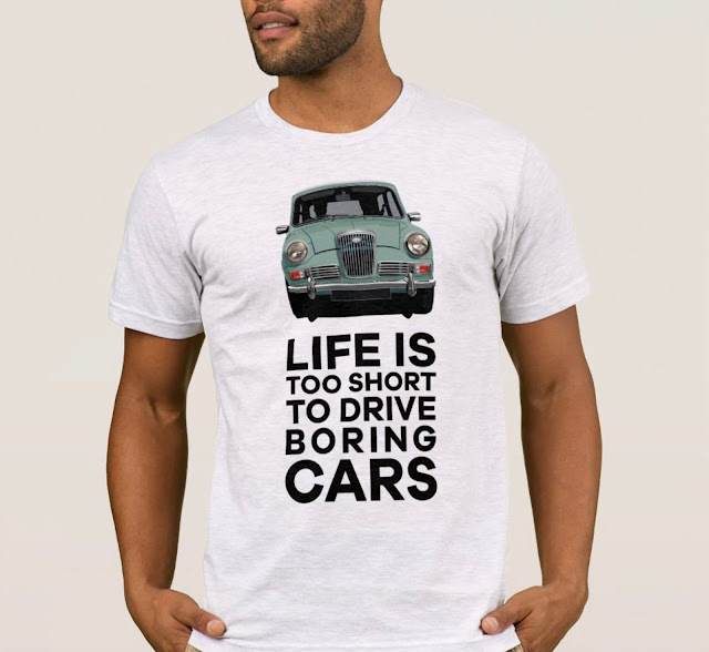 Life is too short to drive boring cars - Wolseley Hornet - T-shirt