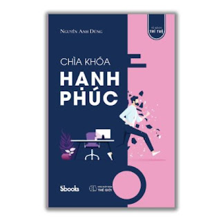 CHÌA KHÓA HẠNH PHÚC - Nguyễn Anh Dũng ebook PDF EPUB AWZ3 PRC MOBI