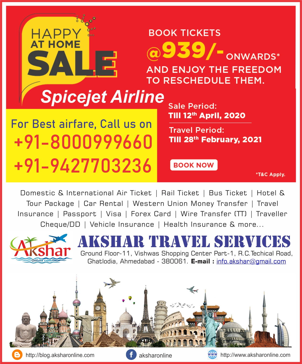 Spicejet Happy At Home SALE offer - Lowest Airfare Starting From Rs.939/- Onwards* Free Reschedule (Fare Difference Applicable). India travel, travel in India, cheap air tickets, cheap flights, flight, hotels, hotel, holidays, bus tickets, air travel, air tickets, holiday packages, travel packages, railways, trains, rail, aksharonline India, Travel Agent in India, Travel Agent in Gujarat, Travel Agent in Ahmedbad, Cheap Domestic and International Air Ticket Booking, Hotel Booking, Tour Packages, Western Union Money Transfer, Foreign Exchange, Travel Insurance, Car Rental, Utility Bill Payment, Bus Ticketing and More, Cheap Flight Ticket, Cheap Air Ticket, Air Ticket Agent in India, Air Ticket Agent in Ahmedabad, Air Ticket Agent in Gujarat, Air Ticket Agent in Ghatlodia, Flight Ticket Booking,Cheap Railway Ticket, Cheap Railway Ticket, Railway Ticket Agent in India, Railway Ticket Agent in Ahmedabad, Railway Ticket Agent in Gujarat, Railway Ticket Agent in Ghatlodia, Railway Ticket Booking,,Cheap Rail Ticket, Cheap Rail Ticket, Rail Ticket Agent in India, Rail Ticket Agent in Ahmedabad, Rail Ticket Agent in Gujarat, Rail Ticket Agent in Ghatlodia, Rail Ticket Booking,Cheap Bus Ticket, Cheap Bus Ticket, Bus Ticket Agent in India, Bus Ticket Agent in Ahmedabad, Bus Ticket Agent in Gujarat, Bus Ticket Agent in Ghatlodia, Bus Ticket Booking,Cheap Hotel Ticket, Cheap Hotel Ticket, Hotel Ticket Agent in India, Hotel Ticket Agent in Ahmedabad, Hotel Ticket Agent in Gujarat, Hotel Ticket Agent in Ghatlodia, Hotel Ticket Booking,Cheap Travel Insurance Ticket, Cheap Travel Insurance Ticket, Travel Insurance Ticket Agent in India, Travel Insurance Ticket Agent in Ahmedabad, Travel Insurance Ticket Agent in Gujarat, Travel Insurance Ticket Agent in Ghatlodia, Travel Insurance Ticket Booking,Cheap Car Rental Ticket, Cheap Car Rental Ticket, Car Rental Ticket Agent in India, Car Rental Ticket Agent in Ahmedabad, Car Rental Ticket Agent in Gujarat, Car Rental Ticket Agent in Ghatlodia, Car Rental Ticket Booking,Daily Service bus ticket booking, volvo bus ticket agent, volvo ticket agent in ahmedabad, volvo ticket, air ticket international, international air ticket agent, international flight ticket agent in ahmedabad, domestic air ticket booking, domestic and international air ticket booking agency, air ticket booking center, airline ticket booking center, 24hrs ticketing, air ticket india, air ticket international, sola ticket booking, ghatlodia ticket booking, ahmedabad ticket booking agent, railway ticket agent in ahmedabad, hotel booking in ahmedabad, flight ticket agent in ahmedabad, Flight booking, domestic flights, international flights,cheap air tickets, flight booking, air ticket booking, hotel booking, packages, buses, 5 star hotels, discount on hotels, Tour agent in ghatlodia, travel agent in ghatlodia, ghatlodia air travel agency, airline travel booking, flight booking, flight reservation, tour operator in ghatlodia, travel agent in ghatlodia, cheap flights, cheap tickets, expedia flights, seats availability, reservation, enquiry, pnr enquiry, cheap air tickets, flight booking, air ticket booking, hotel booking, indianrail, irctc, reservation irctc, luxury train in india, asia travel and hotels, indian travel agency, resorts, hotelairline tickets, holiday, travel ,hotels, hotel, flight booking, cheap flight tickets, package tours, discount air ticket, air ticket offers, air ticket offer, airticket, china airlines,air ticket,travel agency,cheap airline tickets,,cheap air tickets,cheap air,cheap airfare,cheap o air,cheap plane tickets,airplane ticket,travel sites,airline flights, travel websites,travel deals,places to visit,beach holidays,travel packages,best flight deals,travel agencies,best at travel,places to go,disney vacation planner,tour agency,travel consultant,local travel agents,rail europe travel agents,rail travel agent,international travel agency,corporate travel agent,honeymoon travel agent, become airline ticket agent, airline ticket agent calgary, airline ticket agent in ahmedabad, airline ticket agent in ghatlodia, travel agency near me, travel agency in ahmedabad, travel agency in bapunagar, travel agency in dariyapur, travel agency in shahpur, travel agency in khanpur, travel agency in mirzapur, travel agency in shahibaug, travel agency in kali, travel agency in chandola lake, travel agency in bodakdev, travel agency in maninagar, travel agency in vastrapur, travel agency in nava vadaj, travel agency in Ambawadi, travel agency in Ellis Bridge, travel agency in navrangpura, travel agency in ghatlodiya, travel agency in naroda, travel agency in jodhpur, travel agency in paldi, travel agency in bopal, travel agency in ranip, travel agency in gota, travel agency in sarkhej, travel agency in vasana, travel agency in vejalpur, travel agency in gomtipur, travel agency in C G Road, travel agency in lawgarden, travel agency in laldarwaja, travel agency in prahladnagar, travel agency in satellite, travel agency in jivrajpark, travel agency in narol, travel agency in vatwa, travel agency in  ghodasar, travel agency in gurukul, travel agency in  isanpur, travel agency in chandkheda, travel agency in vastral, travel agency in juhapura, travel agency in thaltej, travel agency in chandlodiya, travel agency in krishnanagar, travel agency in shilaj, travel agency in vastral, travel agency in meghani nagar, travel agency in ashtodia, travel agency in gandhinagar, travel agency in kalol, travel agency in bhavnagar, travel agency in mehsana, travel agency in palanpur, travel agency in banaskantha, Rail Ticket Booking Agent near me, Rail Ticket Booking Agent in ahmedabad, Rail Ticket Booking Agent in bapunagar, Rail Ticket Booking Agent in dariyapur, Rail Ticket Booking Agent in shahpur, Rail Ticket Booking Agent in khanpur, Rail Ticket Booking Agent in mirzapur, Rail Ticket Booking Agent in shahibaug, Rail Ticket Booking Agent in kali, Rail Ticket Booking Agent in chandola lake, Rail Ticket Booking Agent in bodakdev, Rail Ticket Booking Agent in maninagar, Rail Ticket Booking Agent in vastrapur, Rail Ticket Booking Agent in nava vadaj, Rail Ticket Booking Agent in Ambawadi, Rail Ticket Booking Agent in Ellis Bridge, Rail Ticket Booking Agent in navrangpura, Rail Ticket Booking Agent in ghatlodiya, Rail Ticket Booking Agent in naroda, Rail Ticket Booking Agent in jodhpur, Rail Ticket Booking Agent in paldi, Rail Ticket Booking Agent in bopal, Rail Ticket Booking Agent in ranip, Rail Ticket Booking Agent in gota, Rail Ticket Booking Agent in sarkhej, Rail Ticket Booking Agent in vasana, Rail Ticket Booking Agent in vejalpur, Rail Ticket Booking Agent in gomtipur, Rail Ticket Booking Agent in C G Road, Rail Ticket Booking Agent in lawgarden, Rail Ticket Booking Agent in laldarwaja, Rail Ticket Booking Agent in prahladnagar, Rail Ticket Booking Agent in satellite, Rail Ticket Booking Agent in jivrajpark, Rail Ticket Booking Agent in narol, Rail Ticket Booking Agent in vatwa, Rail Ticket Booking Agent in  ghodasar, Rail Ticket Booking Agent in gurukul, Rail Ticket Booking Agent in  isanpur, Rail Ticket Booking Agent in chandkheda, Rail Ticket Booking Agent in vastral, Rail Ticket Booking Agent in juhapura, Rail Ticket Booking Agent in thaltej, Rail Ticket Booking Agent in chandlodiya, Rail Ticket Booking Agent in krishnanagar, Rail Ticket Booking Agent in shilaj, Rail Ticket Booking Agent in vastral, Rail Ticket Booking Agent in meghani nagar, Rail Ticket Booking Agent in ashtodia, Rail Ticket Booking Agent in gandhinagar, Rail Ticket Booking Agent in kalol, Rail Ticket Booking Agent in bhavnagar, Rail Ticket Booking Agent in mehsana, Rail Ticket Booking Agent in palanpur, Rail Ticket Booking Agent in banaskantha, Air Ticket Booking Agent near me, Air Ticket Booking Agent in ahmedabad, Air Ticket Booking Agent in bapunagar, Air Ticket Booking Agent in dariyapur, Air Ticket Booking Agent in shahpur, Air Ticket Booking Agent in khanpur, Air Ticket Booking Agent in mirzapur, Air Ticket Booking Agent in shahibaug, Air Ticket Booking Agent in kali, Air Ticket Booking Agent in chandola lake, Air Ticket Booking Agent in bodakdev, Air Ticket Booking Agent in maninagar, Air Ticket Booking Agent in vastrapur, Air Ticket Booking Agent in nava vadaj, Air Ticket Booking Agent in Ambawadi, Air Ticket Booking Agent in Ellis Bridge, Air Ticket Booking Agent in navrangpura, Air Ticket Booking Agent in ghatlodiya, Air Ticket Booking Agent in naroda, Air Ticket Booking Agent in jodhpur, Air Ticket Booking Agent in paldi, Air Ticket Booking Agent in bopal, Air Ticket Booking Agent in ranip, Air Ticket Booking Agent in gota, Air Ticket Booking Agent in sarkhej, Air Ticket Booking Agent in vasana, Air Ticket Booking Agent in vejalpur, Air Ticket Booking Agent in gomtipur, Air Ticket Booking Agent in C G Road, Air Ticket Booking Agent in lawgarden, Air Ticket Booking Agent in laldarwaja, Air Ticket Booking Agent in prahladnagar, Air Ticket Booking Agent in satellite, Air Ticket Booking Agent in jivrajpark, Air Ticket Booking Agent in narol, Air Ticket Booking Agent in vatwa, Air Ticket Booking Agent in  ghodasar, Air Ticket Booking Agent in gurukul, Air Ticket Booking Agent in  isanpur, Air Ticket Booking Agent in chandkheda, Air Ticket Booking Agent in vastral, Air Ticket Booking Agent in juhapura, Air Ticket Booking Agent in thaltej, Air Ticket Booking Agent in chandlodiya, Air Ticket Booking Agent in krishnanagar, Air Ticket Booking Agent in shilaj, Air Ticket Booking Agent in vastral, Air Ticket Booking Agent in meghani nagar, Air Ticket Booking Agent in ashtodia, Air Ticket Booking Agent in gandhinagar, Air Ticket Booking Agent in kalol, Air Ticket Booking Agent in bhavnagar, Air Ticket Booking Agent in mehsana, Air Ticket Booking Agent in palanpur, Air Ticket Booking Agent in banaskantha, Bus Ticket Booking near me, Bus Ticket Booking in ahmedabad, Bus Ticket Booking in bapunagar, Bus Ticket Booking in dariyapur, Bus Ticket Booking in shahpur, Bus Ticket Booking in khanpur, Bus Ticket Booking in mirzapur, Bus Ticket Booking in shahibaug, Bus Ticket Booking in kali, Bus Ticket Booking in chandola lake, Bus Ticket Booking in bodakdev, Bus Ticket Booking in maninagar, Bus Ticket Booking in vastrapur, Bus Ticket Booking in nava vadaj, Bus Ticket Booking in Ambawadi, Bus Ticket Booking in Ellis Bridge, Bus Ticket Booking in navrangpura, Bus Ticket Booking in ghatlodiya, Bus Ticket Booking in naroda, Bus Ticket Booking in jodhpur, Bus Ticket Booking in paldi, Bus Ticket Booking in bopal, Bus Ticket Booking in ranip, Bus Ticket Booking in gota, Bus Ticket Booking in sarkhej, Bus Ticket Booking in vasana, Bus Ticket Booking in vejalpur, Bus Ticket Booking in gomtipur, Bus Ticket Booking in C G Road, Bus Ticket Booking in lawgarden, Bus Ticket Booking in laldarwaja, Bus Ticket Booking in prahladnagar, Bus Ticket Booking in satellite, Bus Ticket Booking in jivrajpark, Bus Ticket Booking in narol, Bus Ticket Booking in vatwa, Bus Ticket Booking in  ghodasar, Bus Ticket Booking in gurukul, Bus Ticket Booking in  isanpur, Bus Ticket Booking in chandkheda, Bus Ticket Booking in vastral, Bus Ticket Booking in juhapura, Bus Ticket Booking in thaltej, Bus Ticket Booking in chandlodiya, Bus Ticket Booking in krishnanagar, Bus Ticket Booking in shilaj, Bus Ticket Booking in vastral, Bus Ticket Booking in meghani nagar, Bus Ticket Booking in ashtodia, Bus Ticket Booking in gandhinagar, Bus Ticket Booking in kalol, Bus Ticket Booking in bhavnagar, Bus Ticket Booking in mehsana, Bus Ticket Booking in palanpur, Bus Ticket Booking in banaskantha, Hotel Tour Package Booking Agent near me, Hotel Tour Package Booking Agent in ahmedabad, Hotel Tour Package Booking Agent in bapunagar, Hotel Tour Package Booking Agent in dariyapur, Hotel Tour Package Booking Agent in shahpur, Hotel Tour Package Booking Agent in khanpur, Hotel Tour Package Booking Agent in mirzapur, Hotel Tour Package Booking Agent in shahibaug, Hotel Tour Package Booking Agent in kali, Hotel Tour Package Booking Agent in chandola lake, Hotel Tour Package Booking Agent in bodakdev, Hotel Tour Package Booking Agent in maninagar, Hotel Tour Package Booking Agent in vastrapur, Hotel Tour Package Booking Agent in nava vadaj, Hotel Tour Package Booking Agent in Ambawadi, Hotel Tour Package Booking Agent in Ellis Bridge, Hotel Tour Package Booking Agent in navrangpura, Hotel Tour Package Booking Agent in ghatlodiya, Hotel Tour Package Booking Agent in naroda, Hotel Tour Package Booking Agent in jodhpur, Hotel Tour Package Booking Agent in paldi, Hotel Tour Package Booking Agent in bopal, Hotel Tour Package Booking Agent in ranip, Hotel Tour Package Booking Agent in gota, Hotel Tour Package Booking Agent in sarkhej, Hotel Tour Package Booking Agent in vasana, Hotel Tour Package Booking Agent in vejalpur, Hotel Tour Package Booking Agent in gomtipur, Hotel Tour Package Booking Agent in C G Road, Hotel Tour Package Booking Agent in lawgarden, Hotel Tour Package Booking Agent in laldarwaja, Hotel Tour Package Booking Agent in prahladnagar, Hotel Tour Package Booking Agent in satellite, Hotel Tour Package Booking Agent in jivrajpark, Hotel Tour Package Booking Agent in narol, Hotel Tour Package Booking Agent in vatwa, Hotel Tour Package Booking Agent in  ghodasar, Hotel Tour Package Booking Agent in gurukul, Hotel Tour Package Booking Agent in  isanpur, Hotel Tour Package Booking Agent in chandkheda, Hotel Tour Package Booking Agent in vastral, Hotel Tour Package Booking Agent in juhapura, Hotel Tour Package Booking Agent in thaltej, Hotel Tour Package Booking Agent in chandlodiya, Hotel Tour Package Booking Agent in krishnanagar, Hotel Tour Package Booking Agent in shilaj, Hotel Tour Package Booking Agent in vastral, Hotel Tour Package Booking Agent in meghani nagar, Hotel Tour Package Booking Agent in ashtodia, Hotel Tour Package Booking Agent in gandhinagar, Hotel Tour Package Booking Agent in kalol, Hotel Tour Package Booking Agent in bhavnagar, Hotel Tour Package Booking Agent in mehsana, Hotel Tour Package Booking Agent in palanpur, Hotel Tour Package Booking Agent in banaskantha,
