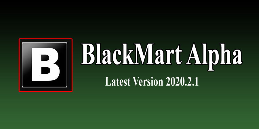 [NEW] BlackMart Alpha APK No Ads Latest Version 2020.2.1