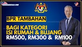 Semak BPR TAMBAHAN Bagi Kategori Isi Rumah & Bujang RM500,RM300 & RM100.