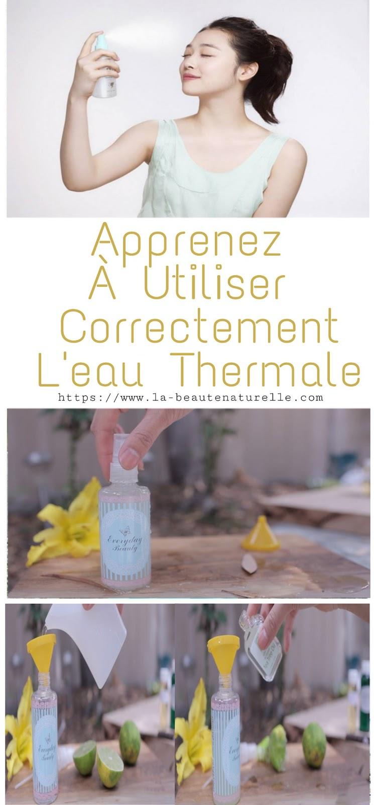 Apprenez À Utiliser Correctement L'eau Thermale