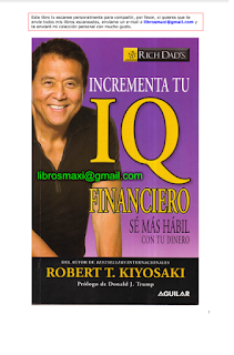 Descargar ebook pdf gratis Incrementa tu IQ Financiero de Kiyosaki