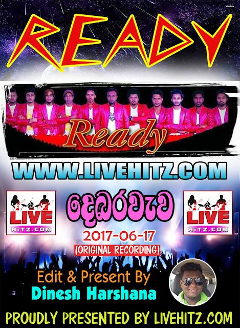 READY LIVE IN DEBARAWEWA 2017-06-17