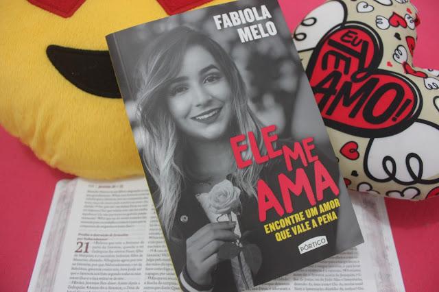 capa do livro Ele me ama - Encontre um amor que vale a pena. Da autora e youtuber cristã Fabíola Melo.