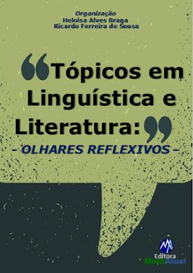 Tópicos em Linguística e Literatura: Olhares Reflexivos