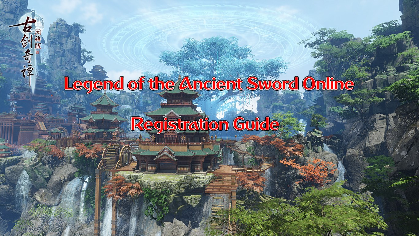 Legend of the Ancient Sword Online Registration Guide mmorpg