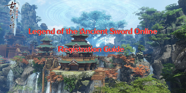 Legend of the Ancient Sword Online Registration Guide