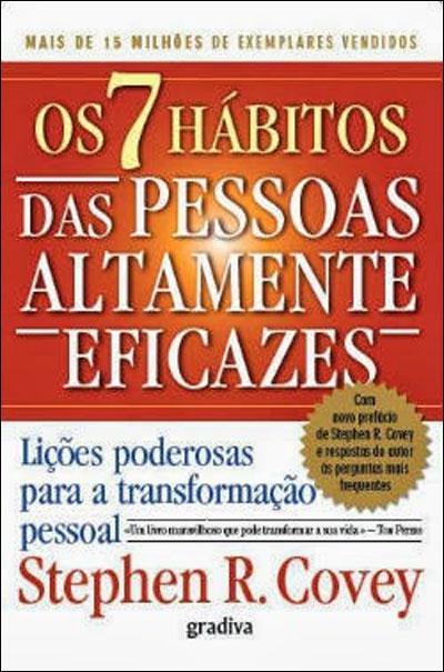 Os 7 Hábitos das Pessoas Altamente Eficazes de Stephen Covey
