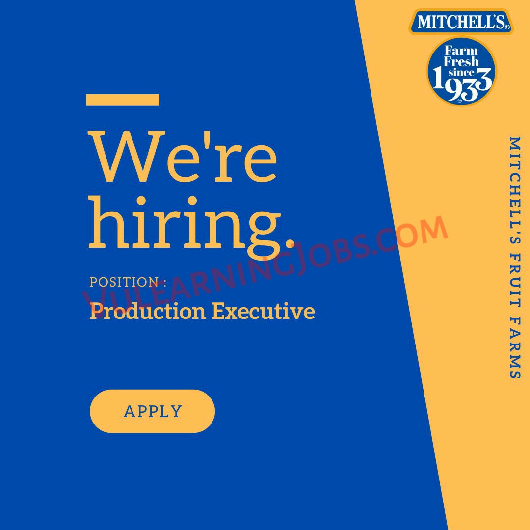 Mitchell's Fruit Farms Limited Jobs September 2021 For Manager Stores, Manager Quality Assurance & Production Executive Latest