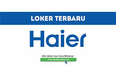 Lowongan Kerja PT Haier Sales Indonesia Terbaru