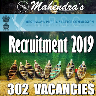 MEGHALAYA PUBLIC SERVICE COMMISSION RECRUITMENT 2019 | 302 VACANCIES